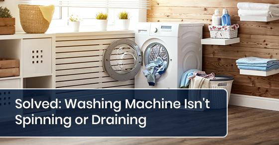 Washing Machine Isn't Spinning or Draining
