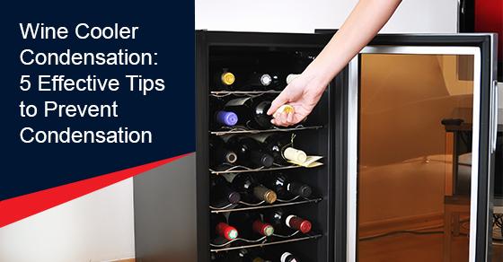 Effective tips to prevent wine cooler condensation