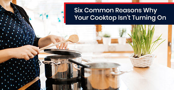 Cooktop Isn't Turning On